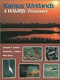 Kansas Wetlands, Joseph T. Collins and Suzanne L. Collins, 0700606351