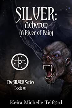SILVER: Acheron (A River of Pain) (The SILVER Series Book 1) by [Telford, Keira Michelle]
