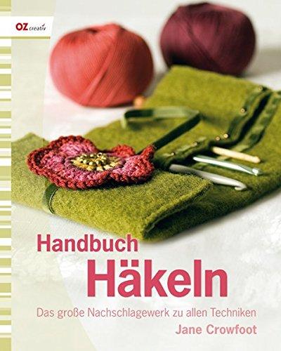 Handbuch Häkeln: Das große Nachschlagewerk zu allen Techniken ...