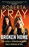 Broken Home: Two sisters. A murdered father. And a lifetime of lies