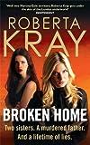Broken Home, Roberta Kray, 0751544744