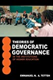 Theories of Democratic Governance in the Institutions of Higher Education, Emmanuel O. Tetteh, 0595768903