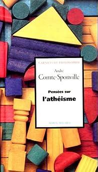 Pensées sur l'athéisme par André Comte-Sponville
