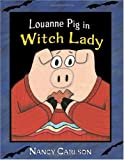 Louanne Pig in Witch Lady, Nancy Carlson, 0822561964