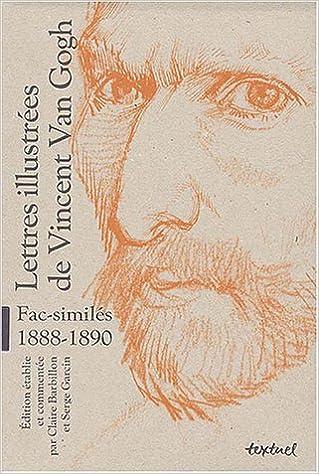 En ligne Lettres illustrées de Vincent Van Gogh, fac-similés, 1888-1890 : Coffret 3 volumes pdf ebook