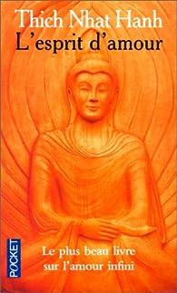 L'Esprit d'amour. Les Plus Beau Livre sur l'amour infini par Thich Nhat Hanh