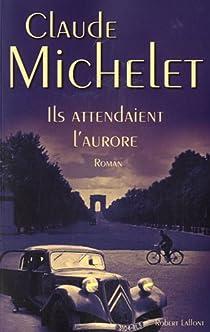 Ils attendaient l'aurore par Michelet