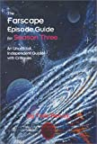 img - for The Farscape Episode Guide for Season Three: An Unofficial, Independent Guide with Critiques book / textbook / text book