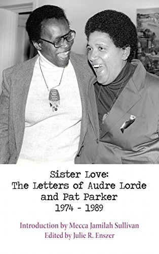 Sister Love: The Letters of Audre Lorde and Pat Parker 19741989 Sapphic Classics