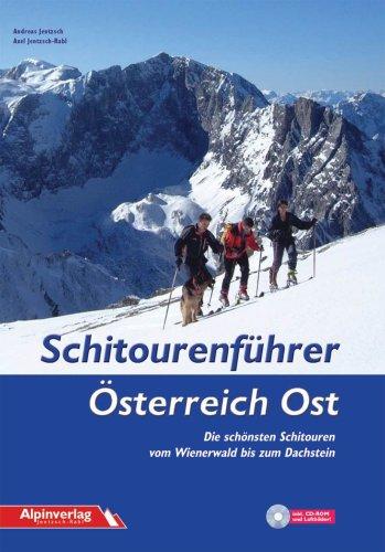Schitourenführer Österreich Ost: Die schönsten Schitouren vom Wienerwald bis zum Dachstein