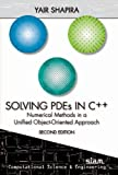 Solving PDEs in C++: Numerical Methods in a Unified Object-Oriented Approach, Second Edition (Computational Science and Engineering)
