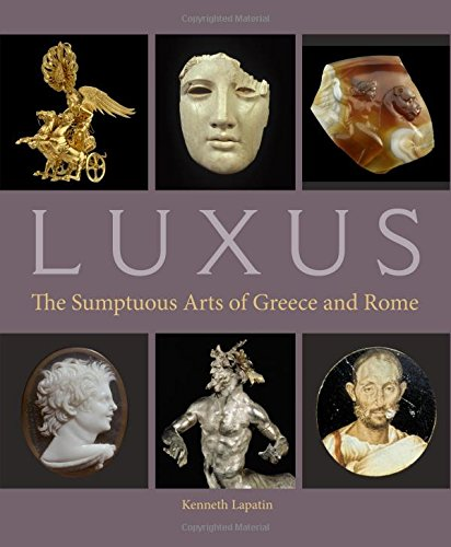 Luxus: The Sumptuous Arts of Greece and Rome by J. Paul Getty Museum