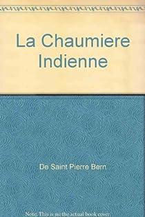 La chaumière indienne par Bernardin de Saint-Pierre