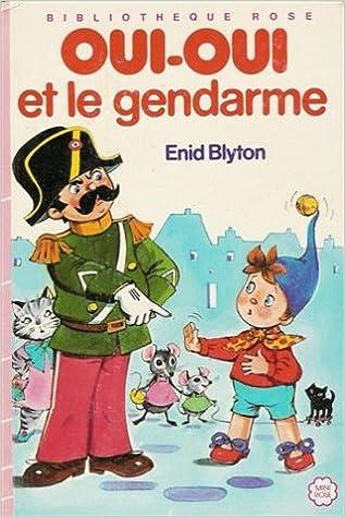 Amazon Fr Oui Oui Et Le Gendarme Collection