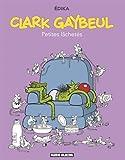 Clark Gaybeul, Tome 1 : Petites lâchetés