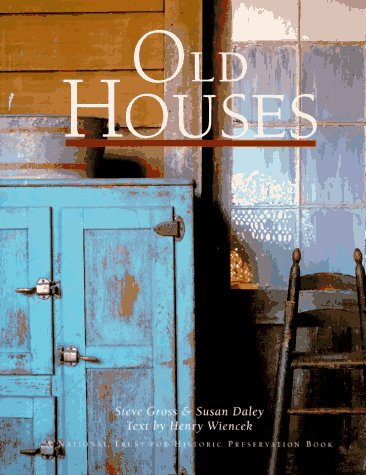 Old Houses [A National Trust for Historic Preservation Book]