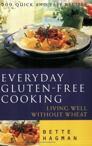 Everyday Gluten Free Cooking: Living Well without Wheat