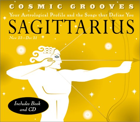 Read Online Cosmic Grooves-Sagittarius: Your Astrological Profile and the Songs that Define You pdf epub