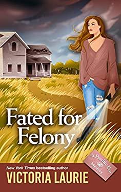 Fated for Felony (Psychic Eye Mysteries Book 16)