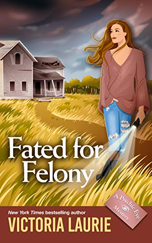 Fated for Felony (Psychic Eye Mysteries Book 16) by [Laurie, Victoria]