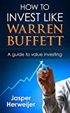 warren buffett how to invest like warren buffett a proven step by step guide to value investing how to get rich through value investing the warren buffett buffet portfolio warren buffet s way