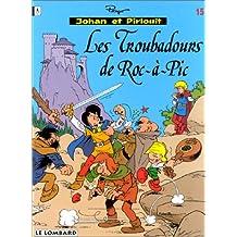 Johan et Pirlouit 15 Troubadours de Roc-à-Pic