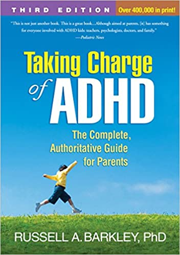 Taking Charge Of ADHD, Third Edition: The Complete, Authoritative Guide For  Parents: Russell A. Barkley: 9781462507894: Amazon.com: Books