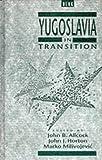 Yugoslavia in Transition, John J. Horton, John B. Allcock, 0854966099