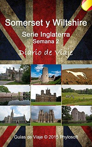 Guía de Viaje a Somerset y Wiltshire: Serie Inglaterra - Semana 2 (Spanish Edition