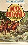 Pillar Mountain, Max Brand, 0671633066