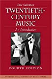 Twentieth Century Music: An Introduction (4th Edition)