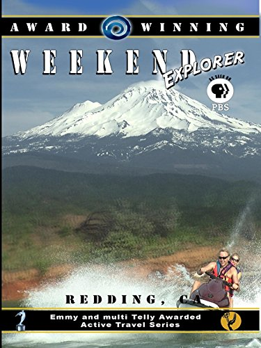 - Weekend Explorer - Redding, California