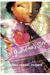 Grandma's Stories: A Life Reflection Guided Journal Paperback