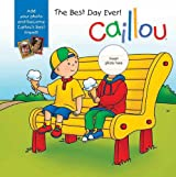 Caillou - The Best Day Ever!