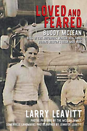 - Loved and Feared: Buddy McLean, Boss of The Notorious Winter Hill Gang During Boston's Irish Mob War
