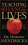 Teaching to Change Lives: Seven Proven Ways to Make