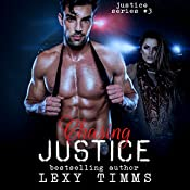 Chasing Justice: Justice Series, Volume 3 | Lexy Timms