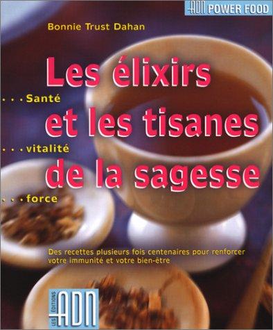 Les Elixirs et les Tisanes de la sagesse