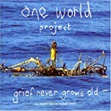 Music : Grief Never Grows Old (One World Project)