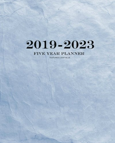 2019-2023 Textured Light Blue Five Year Planner: 60 Months Planner and Calendar,Monthly Calendar Planner, Agenda Planner and Schedule Organizer, ... years (5 year calendar/5 year diary/8 x 10)