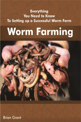 Worm Farming: Everything You Need to Know To Setting up a Successful Worm Farm by [Grant, Brian]