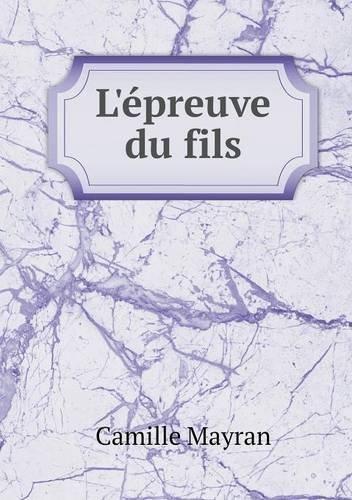 L'épreuve du fils (French Edition)