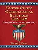United States Gubernatorial Elections, 1932-1952, Michael J. Dubin, 0786470348