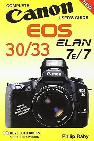 canon eos 30 33 elan 7e 7 user s guide philip raby 9781874031482 rh amazon com EOS Elan 7E canon elan 7 instruction manual