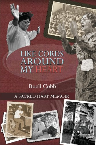 Like Cords Around My Heart: A Sacred Harp -