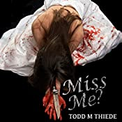 Miss Me?: Max Larkin Detective Series, Book 3 | Todd M. Thiede