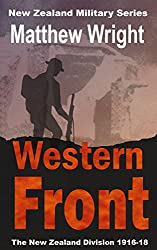 Western Front: The New Zealand Division 1916-18 (New Zealand Military Series Book 2)