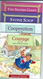 Tales of Virtue: Courage/Cooperation/Stone Soup/The Selfish Giant