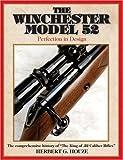 The Winchester Model 52, Herbert G. Houze, 0896891631