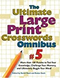 Ultimate Large Print Crosswords Omnibus, Daniel Stark and Roslyn Stark, 0762421207